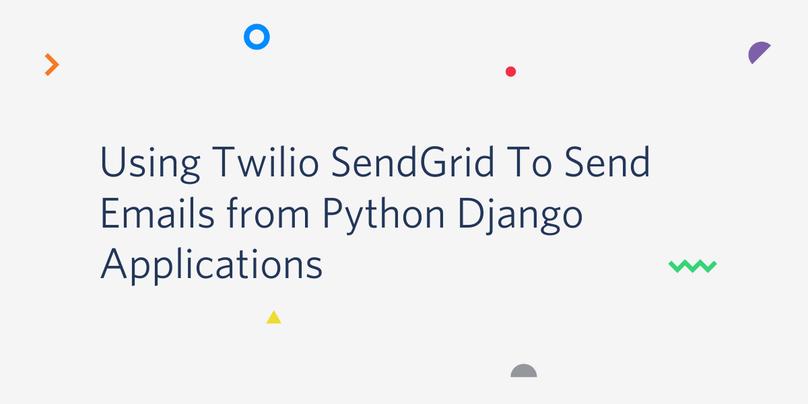 Twilio SendGridを使ってPython Djangoでメールを送る方法